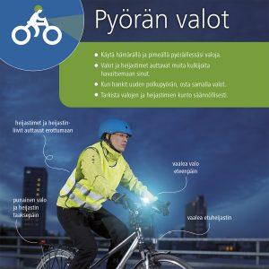Pyörän valot -opaskortissa ja julisteessa neuvotaan käyttämään pyörän valoja ja heijastimia lain edellyttämällä tavalla.